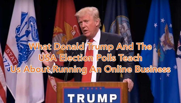 What Donald Trump And The USA Election Polls Teach Us About Running An Online Business